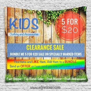 5/$20 KIDS CLEARANCE SALE